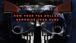 NRA image - taxpayer money is used to demonize guns and the Second Amendment